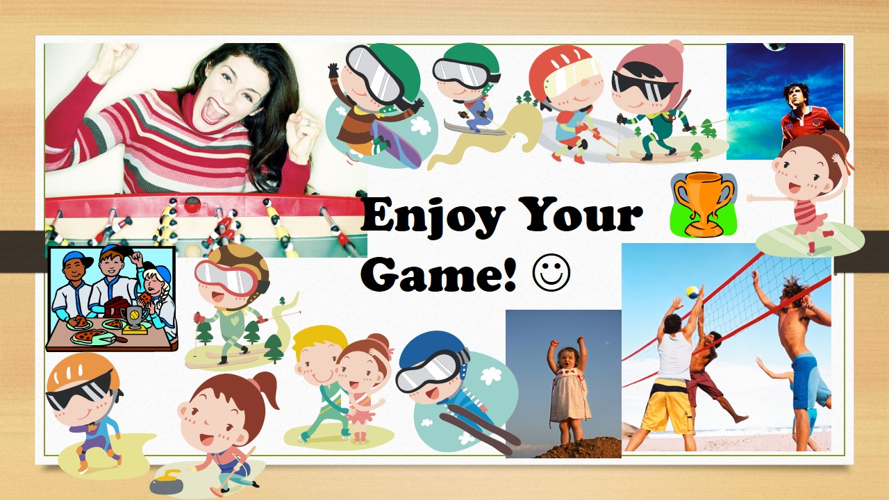 enjoy your game