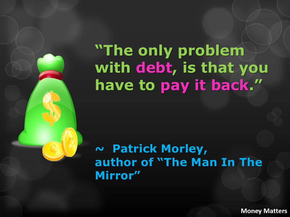 The only problem with debt