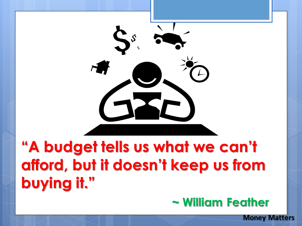 A budget tells us what