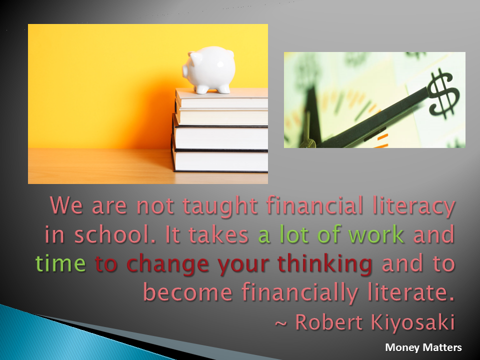 We are not taught financial literacy in school