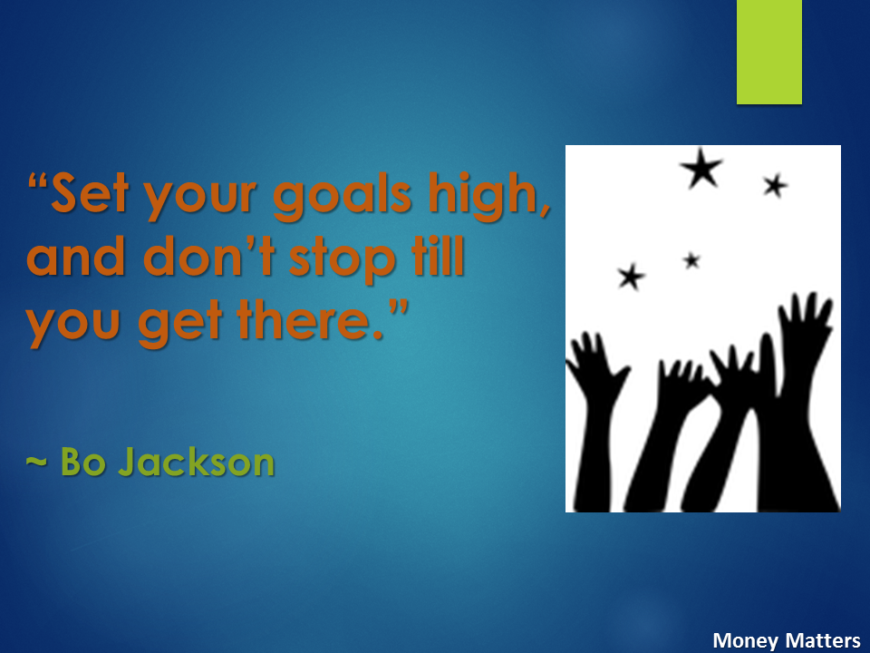 Set your goals high